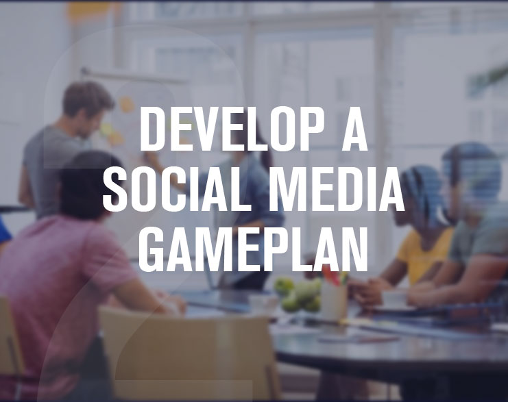 2-Develop-A-Social-Media-Game-Plan